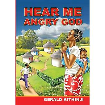 Hear Me Angry God by Kithinji & Gerald