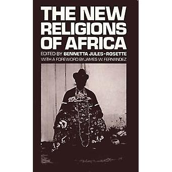 The New Religions of Africa by JulesRosette & Bennetta
