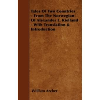 Tales of Two Countries  From the Norwegian of Alexander L. Kielland  With Translation  Introduction by Archer & William