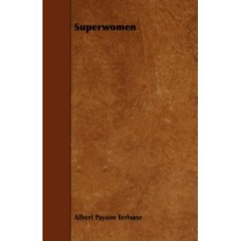 Superwomen by Terhune & Albert Payson