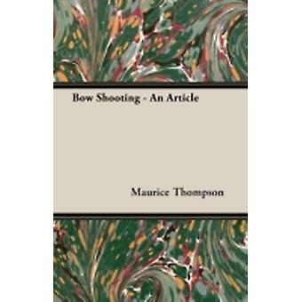 Bow Shooting  An Article by Thompson & Maurice