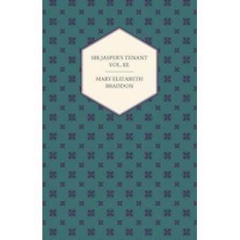 Sir Jaspers Tenant Vol. III. by Braddon & Mary Elizabeth