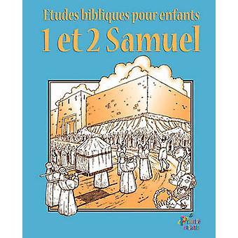 ETUDES BIBLIQUES POUR ENFANTS 1  2 Samuel Franais by PRIORITE ENFANTS