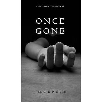 Once Gone a Riley Paige MysteryBook 1 by Pierce & Blake