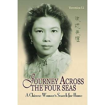 Journey Across the Four Seas A Chinese Womans Search for Home American by Li & Veronica