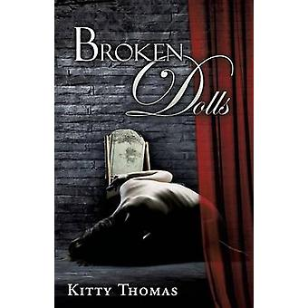 Broken Dolls by Thomas & Kitty