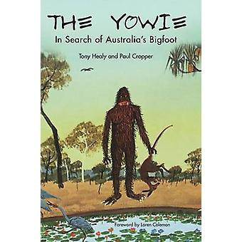 THE YOWIE In Search of Australias Bigfoot by Healy & Tony
