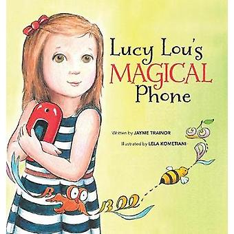 Lucy Lous Magical Phone by Trainor & Jayme