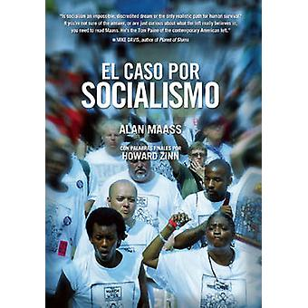 El Caso Por Socialismo (Spanish language ed) by Alan Maass - 97816084