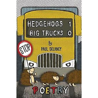 Hedgehogs 1 Big trucks 0 by Delaney & Paul Richard
