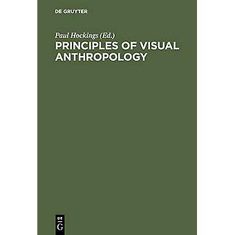 Principles of Visual Anthropology by Hockings & Paul