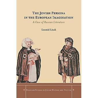 Die jüdische Persona in der europäischen Imagination - Ein Fall russischer Lit