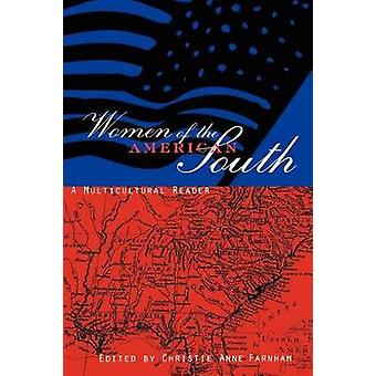 Women of the American South - A Multicultural Reader by Christie Anne