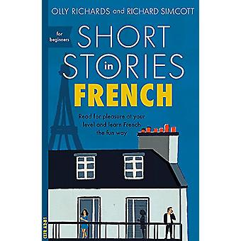 Short Stories in French for Beginners - Read for pleasure at your leve