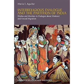 Interreligious Dialogue and the Partition of India - Hindus and Muslim