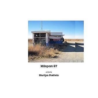 Milepost 27 by Marilyn Stablein - 9781936364312 Book