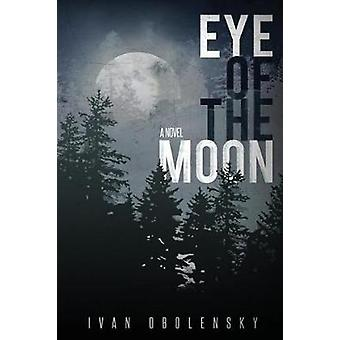 Eye of the Moon by Ivan Obolensky - 9781947780026 Book