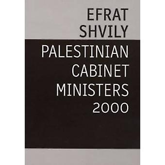 Palestinian Cabinet Ministers - 2000 by Efrat Shvily - 9789073362598 B