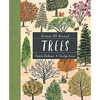 Nature All Around - Trees by Pamela Hickman - 9781771388047 Book