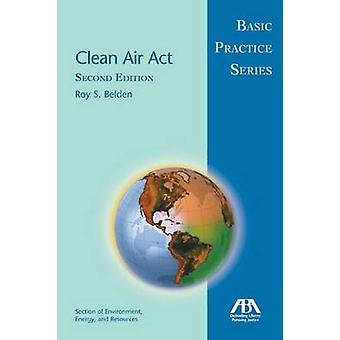 Clean Air Act (2nd) by Roy S Belden - 9781614380962 Book