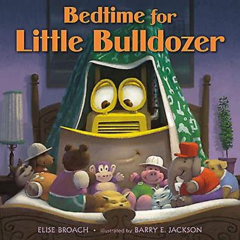 Bedtime for Little Bulldozer by Elise Broach - 9781250109286 Book