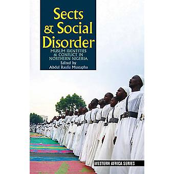 Sects and Social Disorder - Muslim Identities and Conflict in Norther
