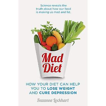 Mad Diet - Easy steps to lose weight and cure depression by Suzanne Lo