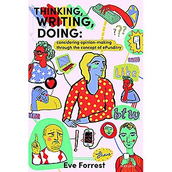 Thinking - Writing - Doing - Considering opinion making through the co
