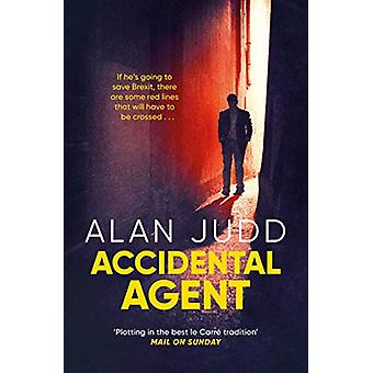 Accidental Agent by Alan Judd - 9781471150685 Book