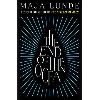 The End of the Ocean by Maja Lunde - 9781471175510 Book