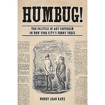Humbug! - The Politics of Art Criticism in New York City's Penny Press