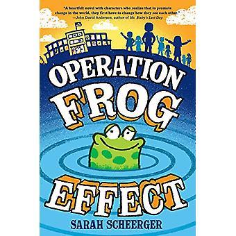 Operation Frog Effect by Sarah Scheerger - 9780525644125 Book