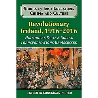 Revolutionary Ireland - 1916-2016 - Historical Facts & Social Tran