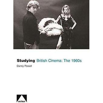 Studying British Cinema - The 1960s by Danny Powell - 9781903663899 Bo
