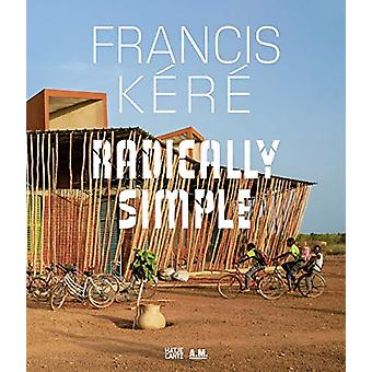 Francis Kere - Radically Simple by Andres Lepik - 9783775742160 Book