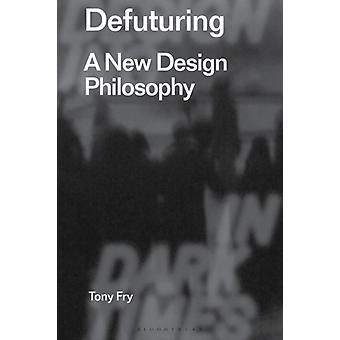 Defuturing by Fry & Tony University of Tasmania & Australia