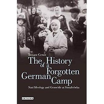The History of a Forgotten� German Camp: Nazi Ideology� and Genocide at Szmalcowka� (Genocide and Holocaust Studies)