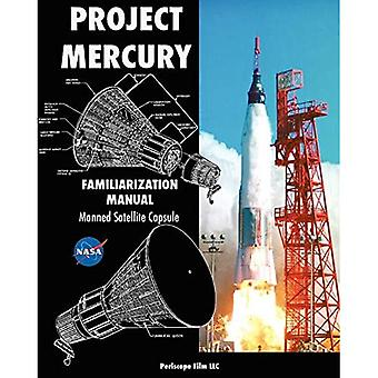 Projet Mercury Familiarization Manual Manned Satellite Capsule
