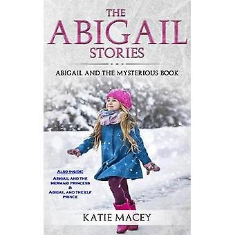 The Abigail Stories - The Complete Collection by Katie Macey - 9781388