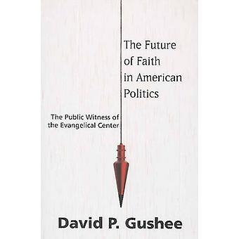 مستقبل الإيمان في السياسة الأمريكية - الشاهد العام للE