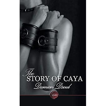 The Story of Caya by Damien Dsoul - 9781785386169 Book