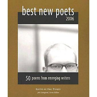 Best New Poets 2006 by Edited by Eric Pankey