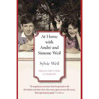 At Home with AndrA c and Simone Weil by Sylvie WeilBenjamin Ivry