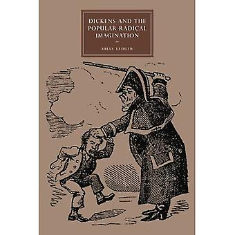 Dickens and the Popular Radical Imagination