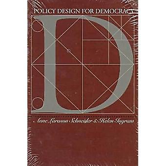 Politik Design for demokrati Anne L. Schneider - Helen M. Ingram-