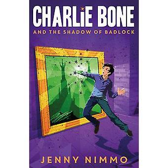 Charlie Bone und der Schatten des Badlock von Jenny Nimmo - 9781405280983
