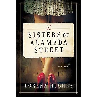 The Sisters of Alameda Street - A Novel by Lorena Hughes - 97815107160