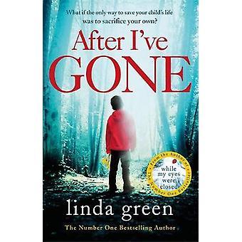 Kun olen mennyt Linda Green - 9781786483034 Varaa