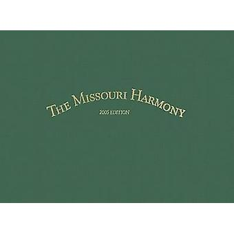 The Missouri Harmony Songbook - 2005 (Revised edition) by Allen D. Car