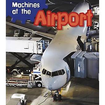 Maschinen auf dem Flughafen von Sian Smith - 9781406259414 Buch